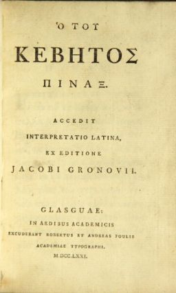 [Title in Greek:] Ho tou Kebetos Pinax. Accedit interpretatio Latina, ex editione Jacobi Gronovii. Of Thebes Cebes, attributed to.