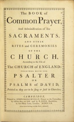 The Book of Common Prayer, and administration of the sacraments, and other rites and ceremonies of the church. Church of England.