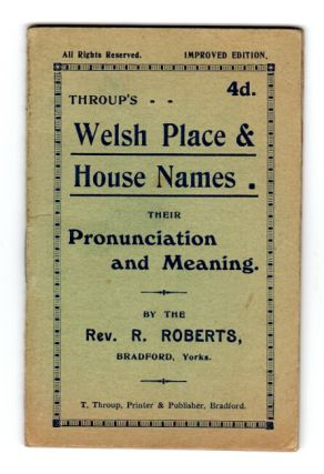 Throup's Welsh place & house names. R. Roberts