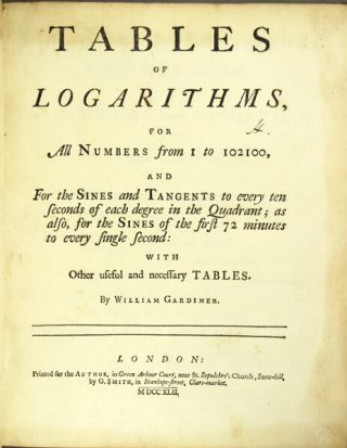 Tables of logarithms, for all numbers from 1 to 102100, and for the sines and tangents to every ten seconds of each degree in the quadrant; as also, for the sines of the first 72 minutes to every single second: with other useful and necessary tables. William Gardiner.