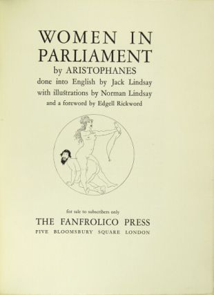 Women in parliament... done into English by Jack Lindsay with illustrations by Norman Lindsay and...