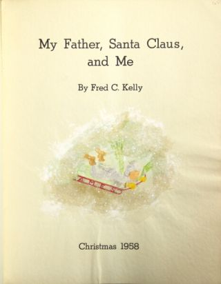 My father, Santa Claus, and me. Fred C. Kelly.