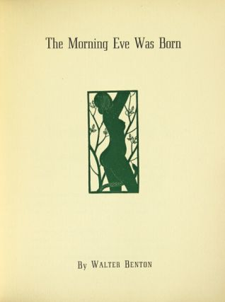 The morning Eve was born. Walter Benton.