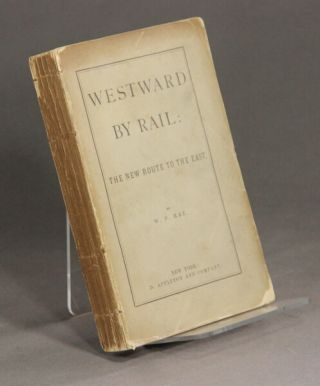 Westward by rail: the new route to the east. W. F. Rae.