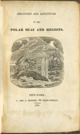Narrative of discovery and adventure in the polar seas and regions; with illustrations of their climate, geology, and natural history; and an account of the whale-fishery