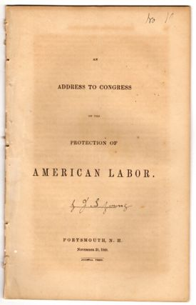 An address to Congress on the protection of American Labor. J. S. Young.