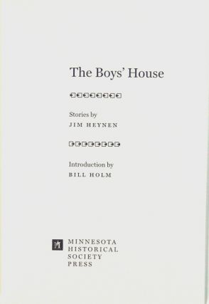 The boys' house. Stories by Jim Heynen. Introduction by Bill Holm