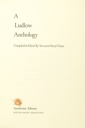 A Ludlow anthology. Compiled and edited by Steven & Meryl Chayt