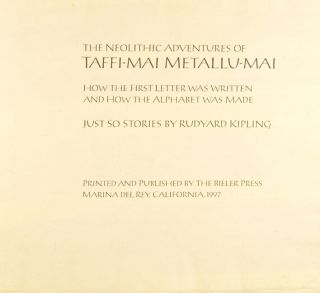 The neolithic adventures of Taffi-mai Metallu-mai. How the first letter was written and how the alphabet was made. Just So Stories by Rudyard Kipling