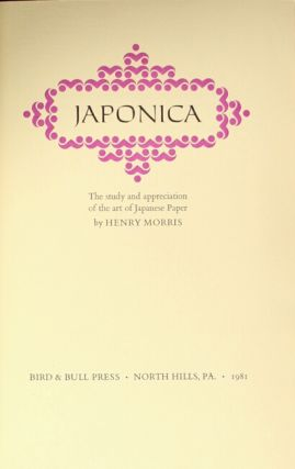 Japonica: the study and appreciation of the art of Japanese paper. Henry Morris.