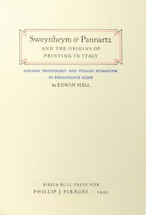 Sweynheym & Pannartz and the origins of printing in Italy. German technology and Italian humanism in Renaissance Rome