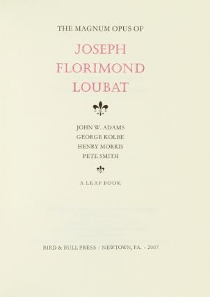 The magnum opus of Joseph Florimond Loubat...a leaf book