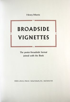 Broadside vignettes. The poster / broadside format joined with the book. Volume 1 [all published]. Henry Morris.