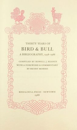 Thirty years of Bird & Bull Press: a bibliography, 1958-1988. With a foreword and commentary by Henry Morris