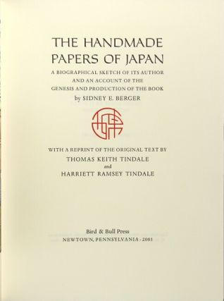 The handmade papers of Japan. A biographical sketch of its author and an account of the genesis and production of the book...with a reprint of the original text by Thomas Keith Tindale and Harriet Ramsey Tindale