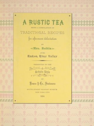 A rustic tea: being a compilation of traditional recipes for afternoon delectation...presented in the artistic style by Bowne & Co., stationers