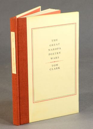 The great Naropa poetry wars: with a copious collection of germane documents assembled by the author. Tom Clark.