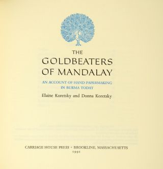 The goldbeaters of Mandalay: an account of hand papermaking in Burma today