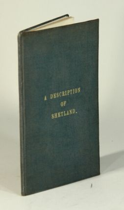 A true and exact description of the island of Shetland, containing an account of its situation, trade, produce, and inhabitants together with an account of the great white herring fishery ... and the methods the Dutch use in catching, curing, and disposing of the herrings... The second edition. John Campbell.