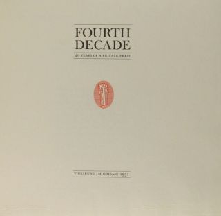 Fourth decade: 40 years of a private press