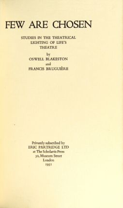Few are chosen: studies in the theatrical lighting of life's theatre
