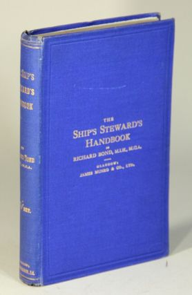 The ship's steward's handbook. A complete guide to the victualling and catering departments on board ship. Richard Bond.
