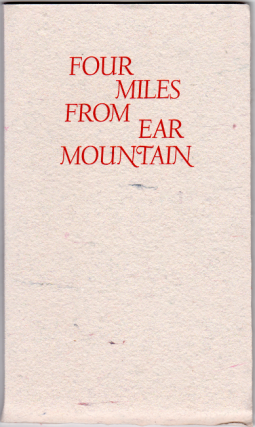 Four miles from Ear Mountain. A. B. Guthrie