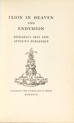 Ixion in heaven and Endymion: Disraeli's skit and Aytoun's burlesque