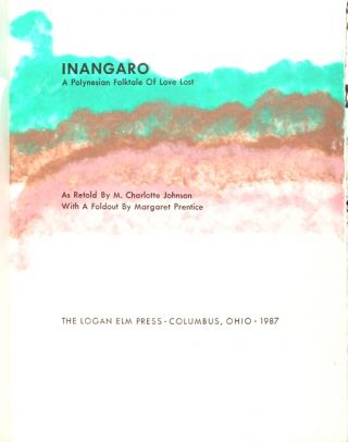 Inangaro: a Polynesian folktale of love lost. [And:] Inangaro: the legend of the coconut. M....