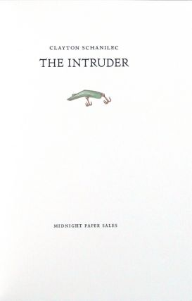 The intruder. Clayton Schanilec.