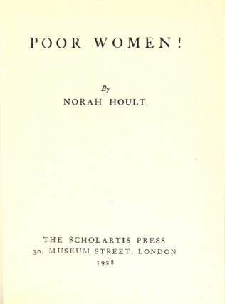Poor women! Norah Hoult.