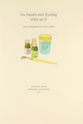 On death and dyeing with an E. Text and illustrations by Carol J. Blinn