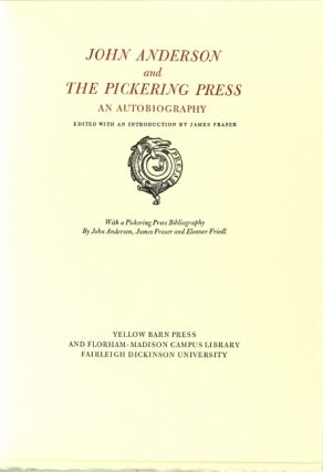 John Anderson and the Pickering Press. An autobiography. Edited with an introduction by James Fraser. With a Pickering Press bibliography by John Anderson, James Fraser and Eleanor Friedl