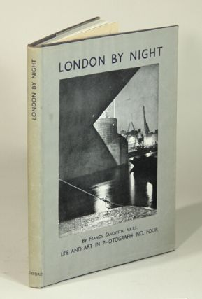 London by night. A century of photographs. Francis Sandwith.