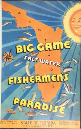 Big game fishermen's paradise. A complete treatise (fully illustrated) on angling philosophy, sidelights and scenes in Florida salt-water fishing ventures ... Compliments of State of Florida