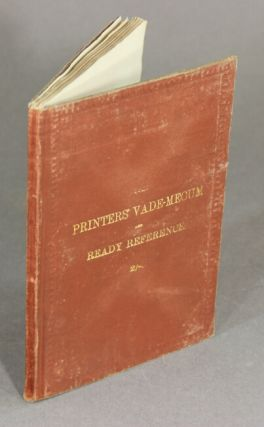 The printers' vade-mecum and ready reference. J. B. Manning.