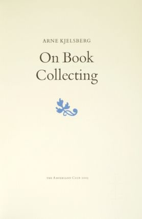 On book collecting. By Arne Kjelsberg. [Edited by Rob Rulon-Miller.]