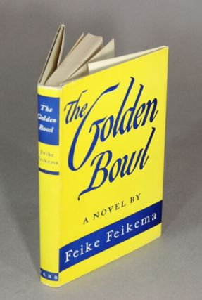 The Golden Bowl. A novel by Feike Feikema. Frederick Manfred.