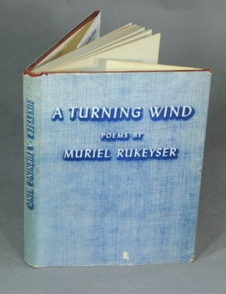 A turning wind. Muriel Rukeyser.