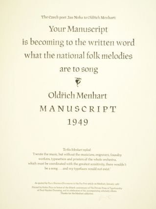 The Czech poet Jan Noha to Oldrich Menhart: Your manuscript is becomming to the written word what the national folk melodies are to song...