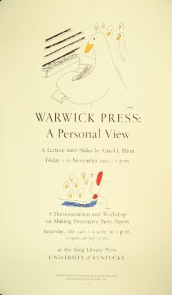 Warwick Press: a personal view. A lecture with slides ... A demonstration and workshop on making decorative paste papers ... at the King Library Press, University of Kentucky