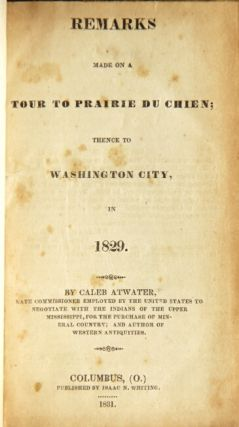 Remarks made on a tour to Prairie du Chien; thence to Washington City