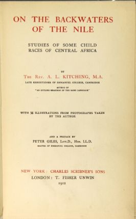 On the backwaters of the Nile: studies of some child races of central Africa ... and a preface by Peter Giles...