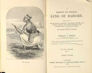 "A mission to Gelele, King of Dahome. With notices of the so-called ""Amazons,"" the grand customs, the yearly customs, the human sacrifices, the present state of the slave trade, and the Negro's place in nature"