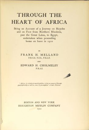 Through the heart of Africa being an account of a journey on bicycles and on foot from northern Rhodesia, past the great lakes, to Egypt