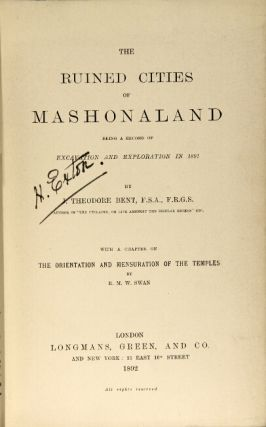 Ruined cities of Mashonaland being a record of excavation and exploration in 1891 ... with a chapter on the orientation and mensuration of the temples by R. M. W. Swan