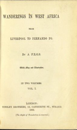 Wanderings in West Africa from Liverpool to Fernando Po. By a F. R. G. S. With map and...