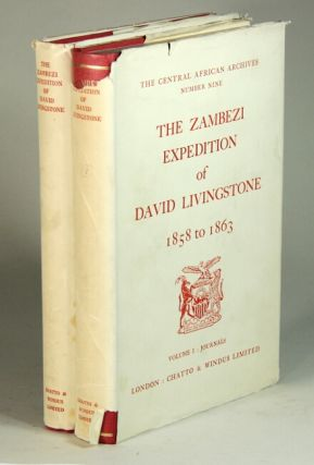 The Zambezi Expedition Of David Livingstone 1858-1863. J. P. R. Wallis.