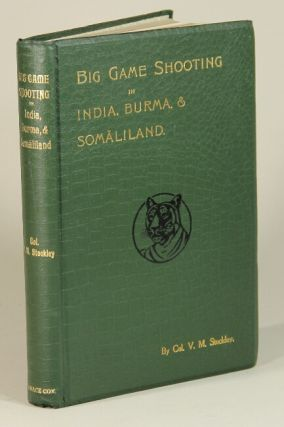 Big game shooting in India, Burma, and Somaliland. V. M. Stockley, Col.