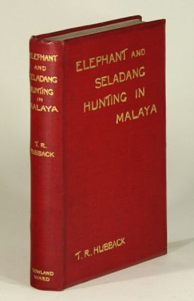 Elephant & seladang hunting in the federated Malay states. Theodore R. Hubback.